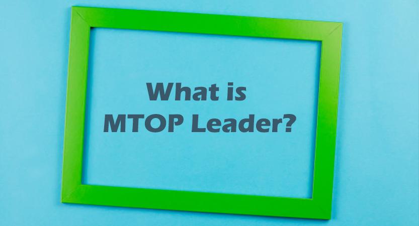 Seri Pertama: Apa itu MTOP Leader?